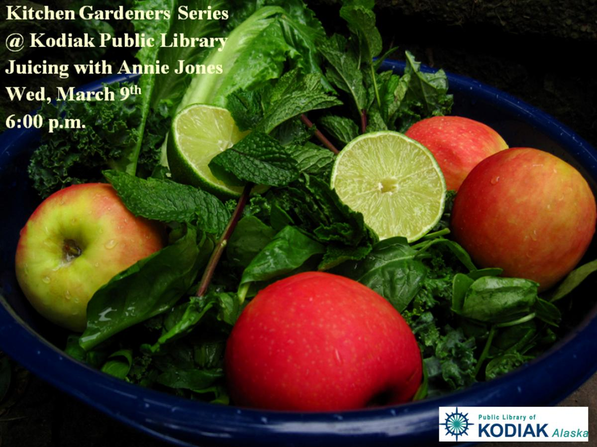 Kitchen Gardeners Kitchen Gardeners Juicing City Of Kodiak Alaska